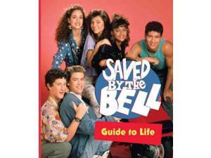 Saved by the Bell Guide to Life MIN Running Press (Corporate Author)