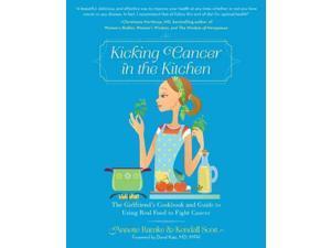 Kicking Cancer in the Kitchen 1 Ramke, Annette/ Scott, Kendall/ Katz, David (Foreward By)