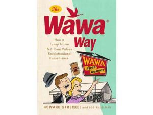 The Wawa Way Stoeckel, Howard/ Andelman, Bob (Contributor)