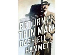 Return of the Thin Man Hammett, Dashiell/ Layman, Richard (Editor)/ Rivett, Julie M. (Editor)