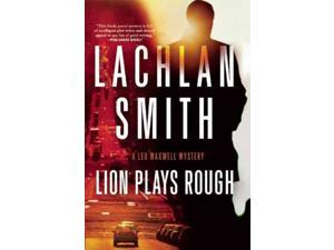 Lion Plays Rough Leo Maxwell Mystery Smith, Lachlan
