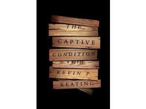 The Captive Condition Keating, Kevin P.