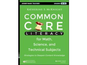 Common Core Literacy for Math, Science, and Technical Subjects Mcknight, Katherine S.