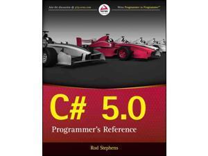 C# 5.0 Programmer's Reference Stephens, Rod
