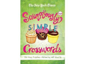 The New York Times Scrumptiously Simple Crosswords Shortz, Will (Editor)
