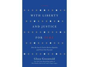 With Liberty and Justice for Some Reprint Greenwald, Glenn
