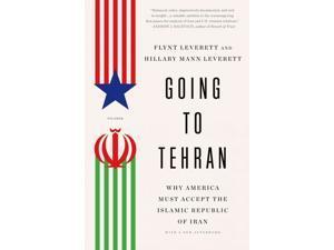 Going to Tehran Reprint Leverett, Flynt/ Leverett, Hillary Mann