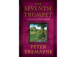 The Seventh Trumpet Mystery of Ancient Ireland Tremayne, Peter