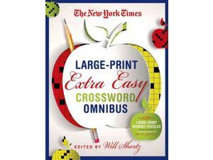 The New York Times Extra Easy Crossword Puzzle Omnibus CSM LRG Shortz, Will (Editor)/ New York Times Company (Corporate Author)