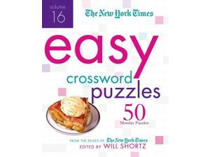 The New York Times Easy Crossword Puzzles New York Times Easy Crossword Puzzles CSM SPI New York Times Company (Corporate Author)/ Shortz, Will (Editor)