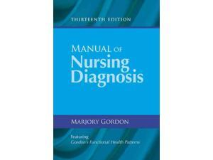 Manual of Nursing Diagnosis Manual Of Nursing Diagnosis 13 Gordon, Marjory, Ph.D., R.N.
