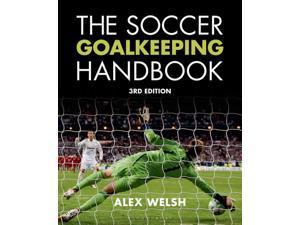 The Soccer Goalkeeping Handbook 3 Welsh, Alex