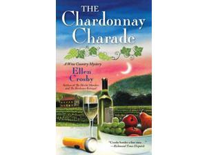 The Chardonnay Charade A Wine Country Mystery Reprint Crosby, Ellen