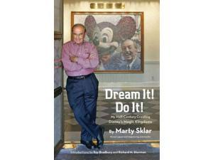 Dream It! Do It! Sklar, Marty/ Bradbury, Ray (Foreward By)/ Sherman, Richard M. (Foreward By)