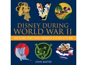Disney During World War II Baxter, John