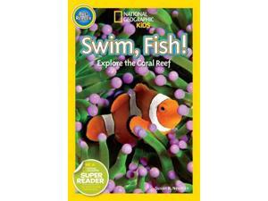 Swim Fish! National Geographic Readers Neuman, Susan B.