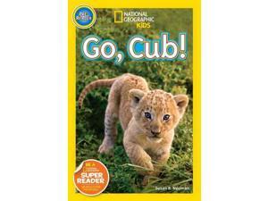 Go, Cub! National Geographic Readers Neuman, Susan B.