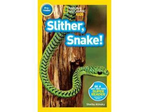 Slither, Snake! National Geographic Readers Alinsky, Shelby