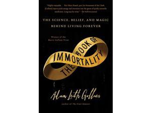 The Book of Immortality Reprint Gollner, Adam Leith