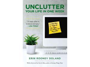 Unclutter Your Life in One Week Reprint Doland, Erin Rooney/ Allen, David (Foreward By)