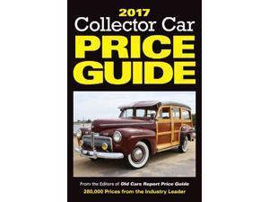 Collector Car Price Guide 2017 Collector Car Price Guide 12 Old Cars Report Price Guide Editors (Editor)