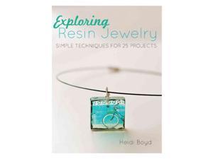Exploring Resin Jewelry Boyd, Heidi
