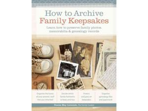 How to Archive Family Keepsakes Levenick, Denise May