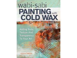 Wabi-Sabi Painting with Cold Wax Barton, Serena