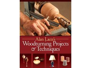 Alan Lacer's Woodturning Projects & Techniques Lacer, Alan