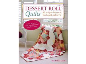 Dessert Roll Quilts Lintott, Pam/ Lintott, Nicky