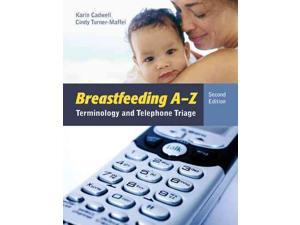 Breastfeeding A-Z 2 Cadwell, Karin/ Turner-Maffei, Cindy