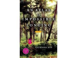 An Atlas of Impossible Longing Reprint Roy, Anuradha