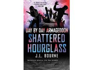 Shattered Hourglass Day by Day Armageddon Bourne, J. L.