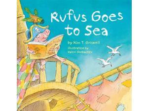 Rufus Goes to Sea Griswell, Kim T./ Gorbachev, Valeri (Illustrator)