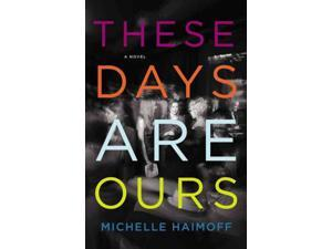 These Days Are Ours Haimoff, Michelle