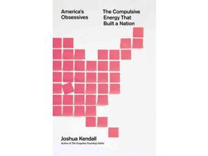 America's Obsessives Kendall, Joshua