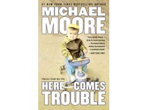 Here Comes Trouble Reprint Moore, Michael