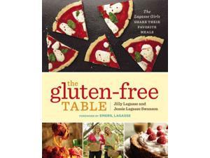 The Gluten-Free Table Lagasse, Jilly/ Swanson, Jessie Lagasse/ Lagasse, Emeril (Foreward By)