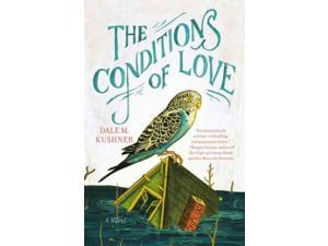 The Conditions of Love Reprint Kushner, Dale M.