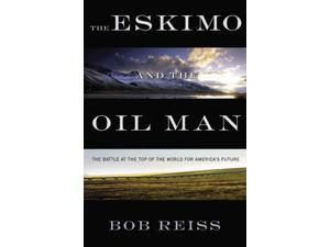The Eskimo and the Oil Man Reiss, Bob