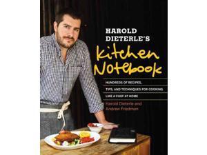 Harold Dieterle's Kitchen Notebook Dieterle, Harold/ Friedman, Andrew/ Krieger, Daniel (Photographer)/ Hammer, Eve (Illustrator)