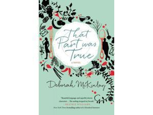 That Part Was True Reprint McKinlay, Deborah