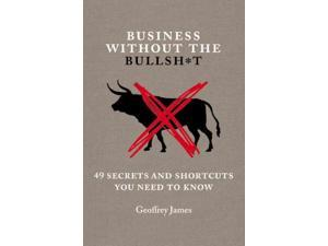 Business Without the Bullsh*t James, Geoffrey