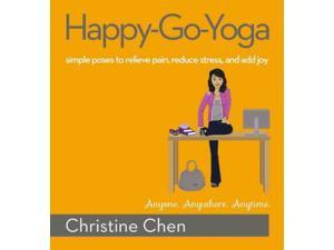 Happy-Go-Yoga Chen, Christine/ Shipman, Cody (Illustrator)