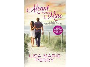Meant to Be Mine Guilty Pleasures Perry, Lisa Marie
