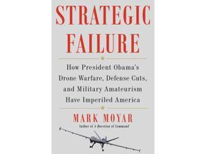 Strategic Failure Moyar, Mark