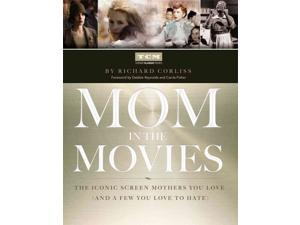 Mom in the Movies Corliss, Richard/ Reynolds, Debbie (Foreward By)/ Fisher, Carrie (Foreward By)