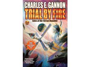 Trial by Fire The Tales of the Terran Republic Gannon, Charles E.