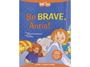 Be Brave, Anna! Faith That Sticks McConnaughhay, Jodee/ Dubin, Jill (Illustrator)