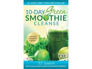 10-Day Green Smoothie Cleanse Smith, J. J.